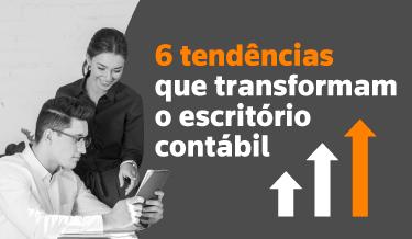 6 Tendências que transformam o escritório contábil