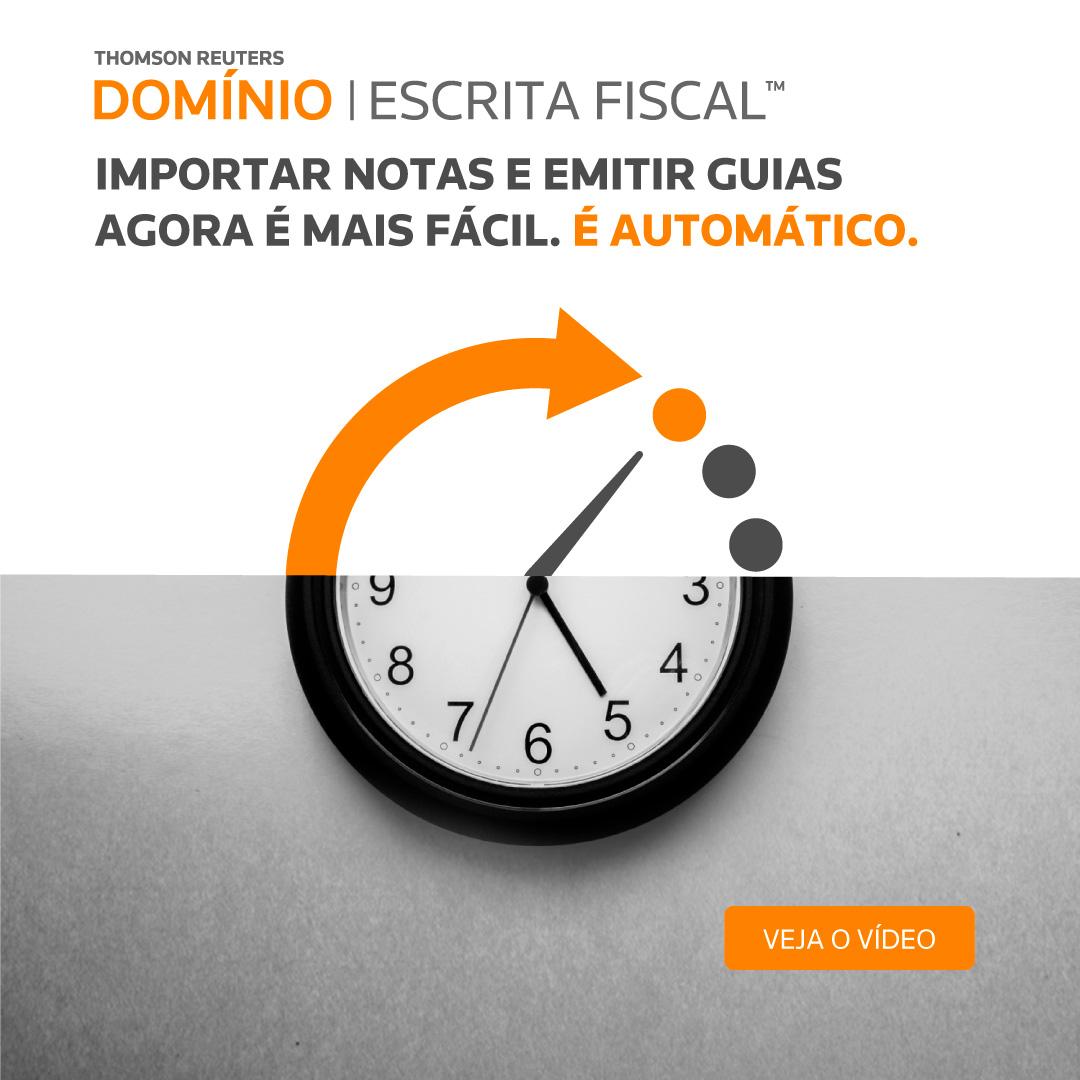 THOMSON REUTERS - DOMÍNIO | Escrita Fiscal - Importar notas e emitir guias agora é mais fácil. É automático.