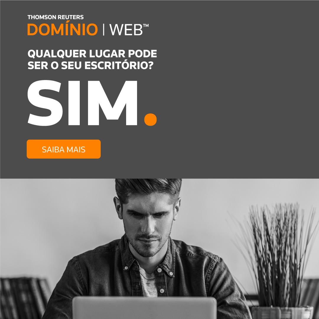 THOMSON REUTERS - DOMÍNIO | WEB - Qualquer lugar pode ser o seu escritório? SIM.