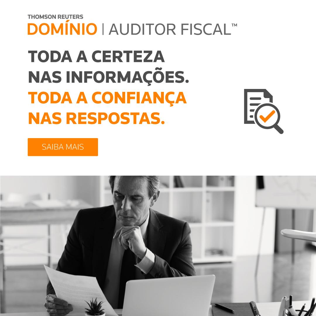 THOMSON REUTERS - DOMÍNIO | Auditor Fiscal - Toda a certeza nas informações. Toda a confiança nas respostas.