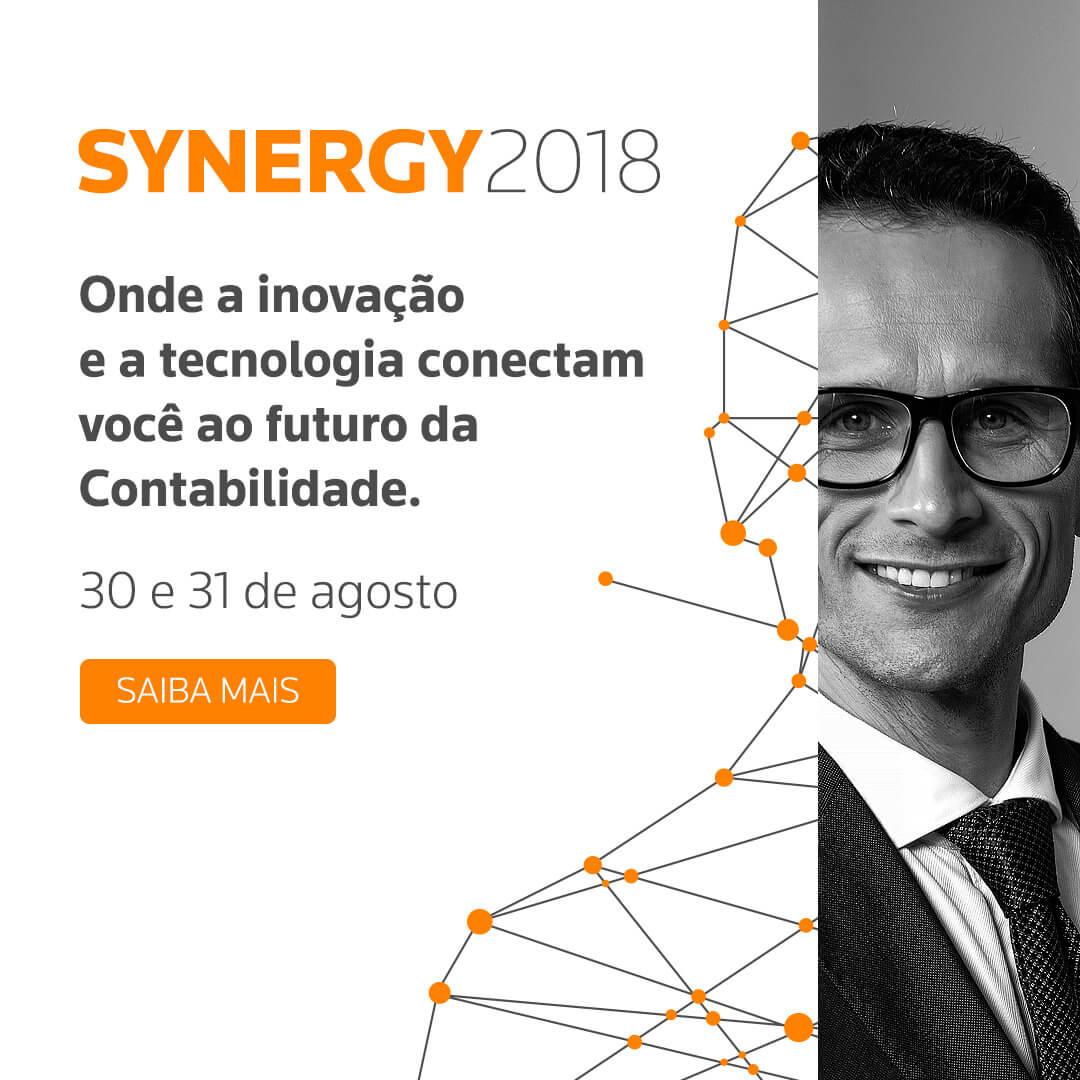 SYNERGY 2018 - Onde a inovação e a tecnologia conectam você ao futuro da Contabilidade.