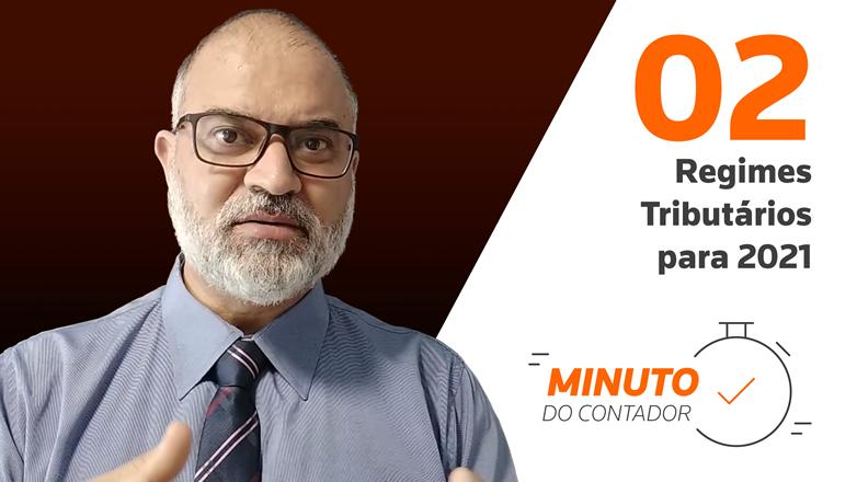 Minuto do Contador – Regimes Tributários para 2021
