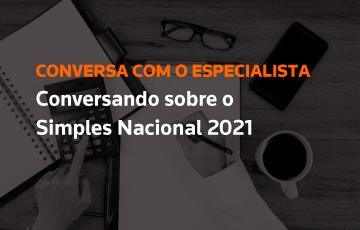 Conversando sobre o Simples Nacional 2021
