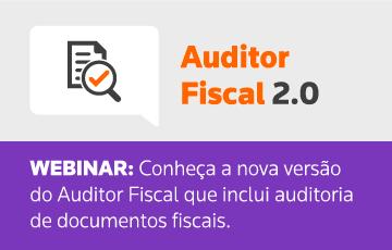 Lançamento do Auditor Fiscal 2.0, agora com auditoria de documentos fiscais.