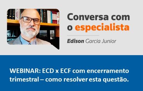 ECD X ECF com encerramento trimestral – como resolver esta questão.