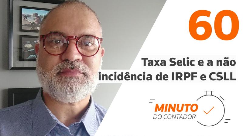 Taxa Selic e a não incidência de IRPF e CSLL
